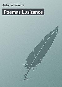 António Ferreira -Poemas Lusitanos
