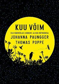 Johanna Paungger -Kuu võim. Elu kooskõlas looduse ja kuu rütmidega
