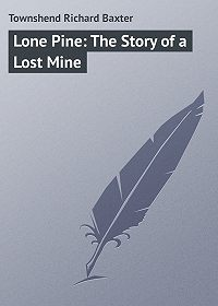 Richard Townshend -Lone Pine: The Story of a Lost Mine