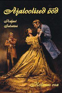 Rafael Sabatini -Ajaloolised ööd, III osa