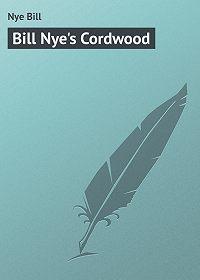 Bill Nye -Bill Nye's Cordwood