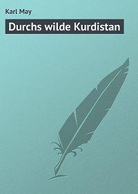 Karl May -Durchs wilde Kurdistan