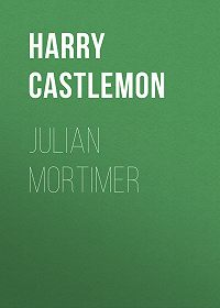 Harry Castlemon -Julian Mortimer
