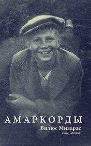 Вилюс Мизарас -Амаркорды (сборник)