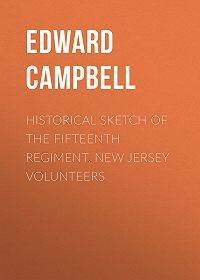 Edward Campbell -Historical sketch of the Fifteenth Regiment, New Jersey Volunteers