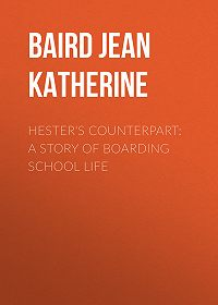 Jean Baird -Hester's Counterpart: A Story of Boarding School Life