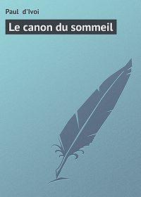 Paul d'Ivoi -Le canon du sommeil