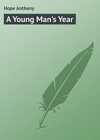 Anthony Hope -A Young Man's Year