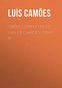Luís Camões -Obras Completas de Luis de Camões, Tomo III
