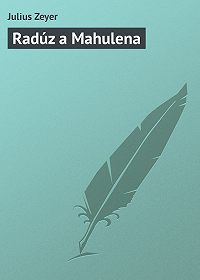 Julius Zeyer -Radúz a Mahulena