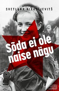 Svetlana Aleksijevitš -Sõda ei ole naise nägu