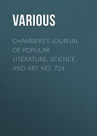 Various -Chambers's Journal of Popular Literature, Science, and Art, No. 724