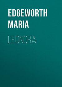 Maria Edgeworth -Leonora
