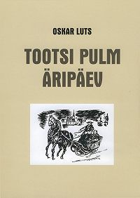 Oskar Luts -Tootsi pulm. Äripäev