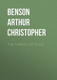 Arthur Christopher Benson -The Thread of Gold