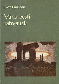 Ivar Paulson -Vana eesti rahvausk