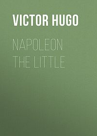 Victor Hugo -Napoleon the Little