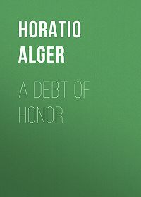 Horatio Alger -A Debt of Honor