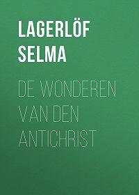 Selma Lagerlöf -De Wonderen van den Antichrist