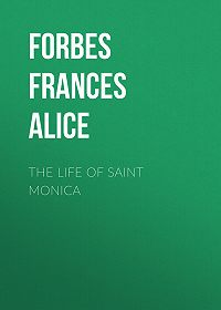 Frances Forbes -The Life of Saint Monica