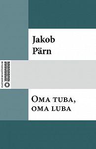 Jakob Pärn -Oma tuba, oma luba