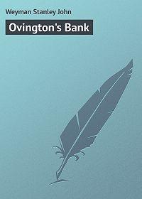 Stanley Weyman -Ovington's Bank
