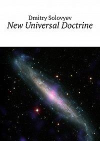 Dmitry Solovyev -New Universal Doctrine