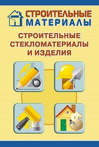 Илья Мельников -Строительные стекломатериалы и изделия
