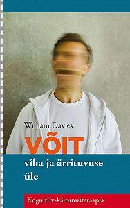 William Davies - Võit viha ja ärrituvuse üle