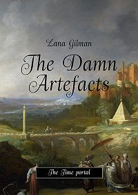 Lana Gilman - The Damn Artefacts