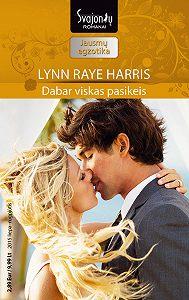 Lynn Raye Harris -Dabar viskas pasikeis