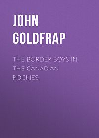 John Goldfrap -The Border Boys in the Canadian Rockies