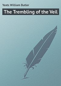 William Yeats -The Trembling of the Veil