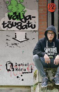 Daniel Höra -Väljatõugatu