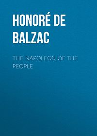 Honoré de -The Napoleon of the People