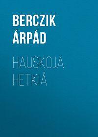 Árpád Berczik -Hauskoja hetkiä