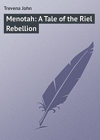 John Trevena -Menotah: A Tale of the Riel Rebellion