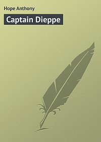 Anthony Hope -Captain Dieppe