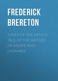 Frederick Brereton -Jones of the 64th: A Tale of the Battles of Assaye and Laswaree