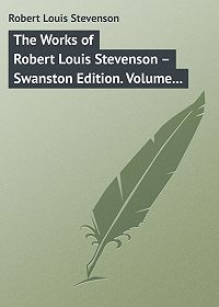 Robert Stevenson -The Works of Robert Louis Stevenson – Swanston Edition. Volume 23