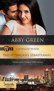 Abby Green -Paslaptingasis Sebastianas