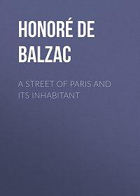 Honoré de -A Street of Paris and Its Inhabitant