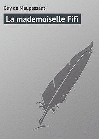 Guy Maupassant - La mademoiselle Fifi