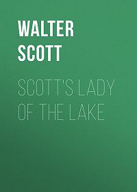 Walter Scott -Scott's Lady of the Lake