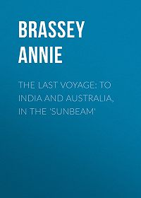 Annie Brassey -The Last Voyage: To India and Australia, in the 'Sunbeam'