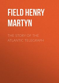 Henry Field -The Story of the Atlantic Telegraph