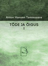 Anton Tammsaare -Tõde ja õigus I