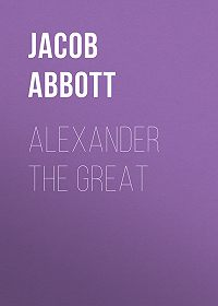 Jacob Abbott -Alexander the Great