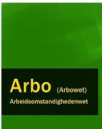 Nederland - Arbeidsomstandighedenwet – Arbo (Arbowet)