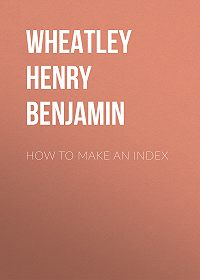 Henry Wheatley -How to Make an Index